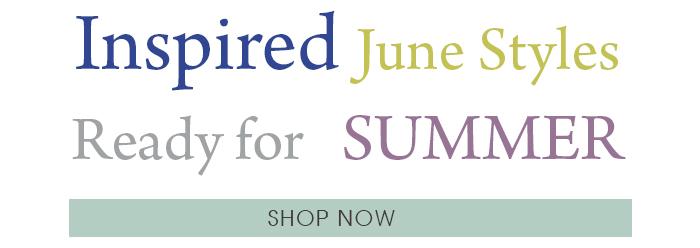 Inspired June Styles Ready for Summer